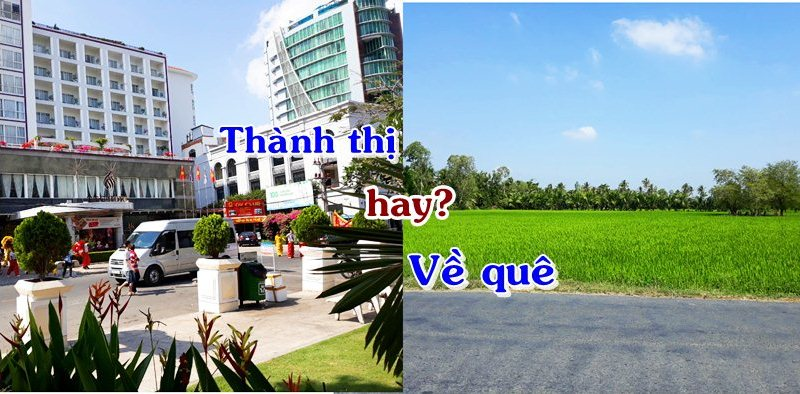 Nên chọn cuộc sống ổn định ở quê hay bon chen đất Sài Gòn?